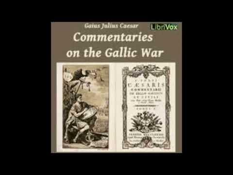 Commentaries on the Gallic War, by Gaius Julius Caesar Audio Book