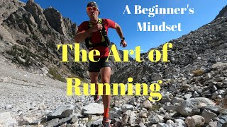THE ART OF RUNNING: 5 TIPS for the Beginner (a must watch for ALL RUNNERS)