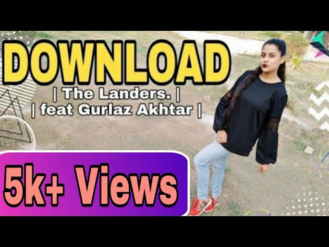 Download Dance Video |  The Landers Feat. Gurlez Akhtar| Himanshi Parashar| Latest Punjabi Song 2018