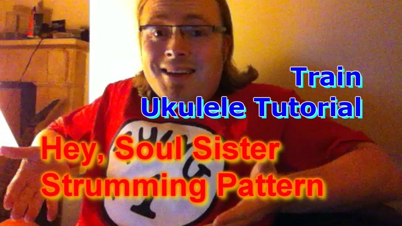 Hey soul sister train strumming pattern ukulele tutorial hey soul sister train strumming pattern ukulele tutorial youtube hexwebz Image collections