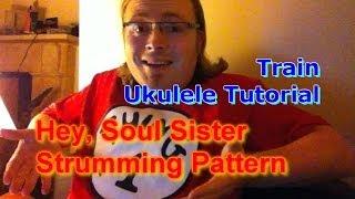 Hey, Soul Sister - Train - Strumming Pattern (ukulele tutorial)