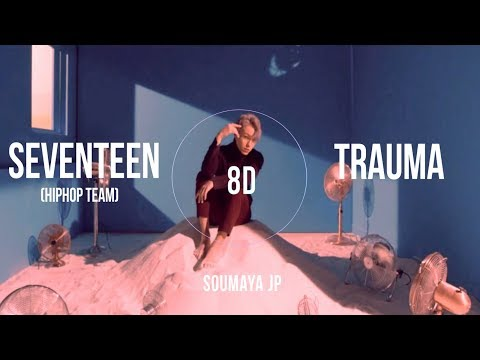SEVENTEEN (세븐틴) - TRAUMA [ HIPHOP TEAM ] [8D USE HEADPHONES] 🎧