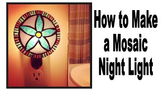 How To Make A No Days Mosaic Night Light