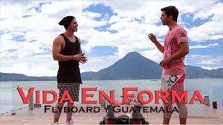 ►FLYBOARD Y GUATEMALA | Con el cantante Urbano Ale Mendoza