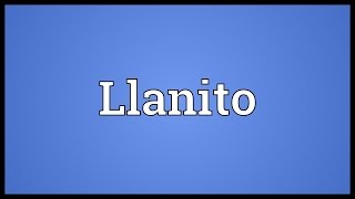 Llanito Meaning