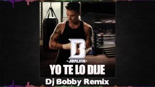 J Balvin - Yo Te Lo Dije (Dj Bobby Remix) [Radio Edit]