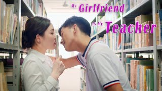New Youth Movie | My Girlfriend Is My Teacher | School Love Story film English, Full Movie HD