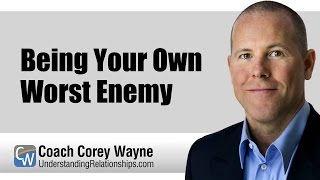 Being Your Own Worst Enemy