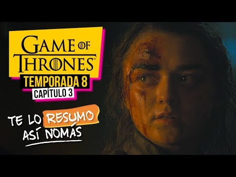 Game Of Thrones | Temporada 8 Capítulo 3 | #TeLoResumoAsíNomás
