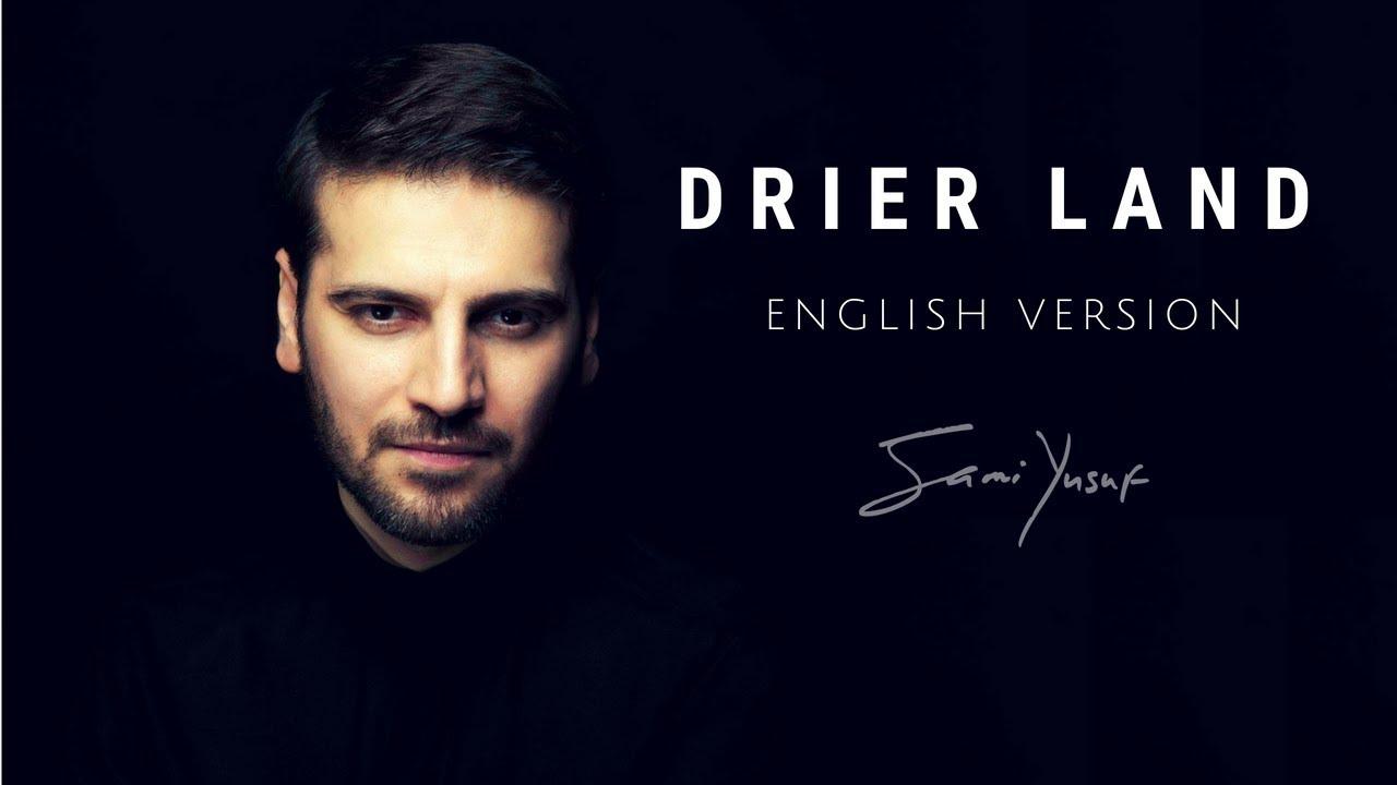 Sami Yusuf - Drier Land (Lyric Video)