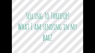 Selling to ThredUp! What I  Am sending in my bag! Thumbnail