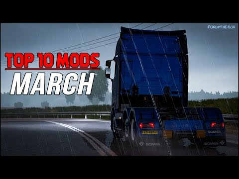 TOP 10 ETS2 Mods Of March 2018 | Euro Truck Simulator 2 (ETS2 1.30)