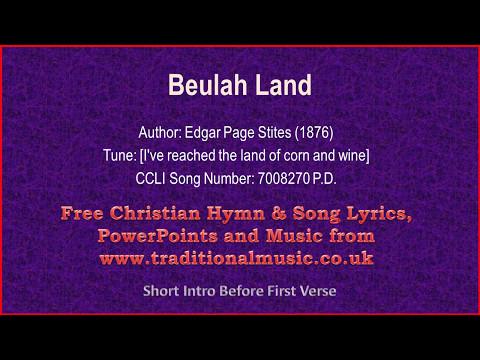 Beulah Land - Hymn Lyrics & Music