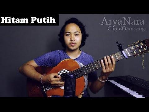 Chord Gampang (Hitam Putih - Fourtwnty) By Arya Nara (Tutorial)