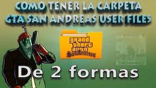 Como tener la carpeta GTA San Andreas User Files