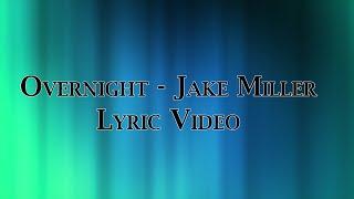 Overnight - Jake Miller Lyrics (HD)