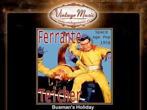 Ferrante & Teicher -- Busman's Holiday