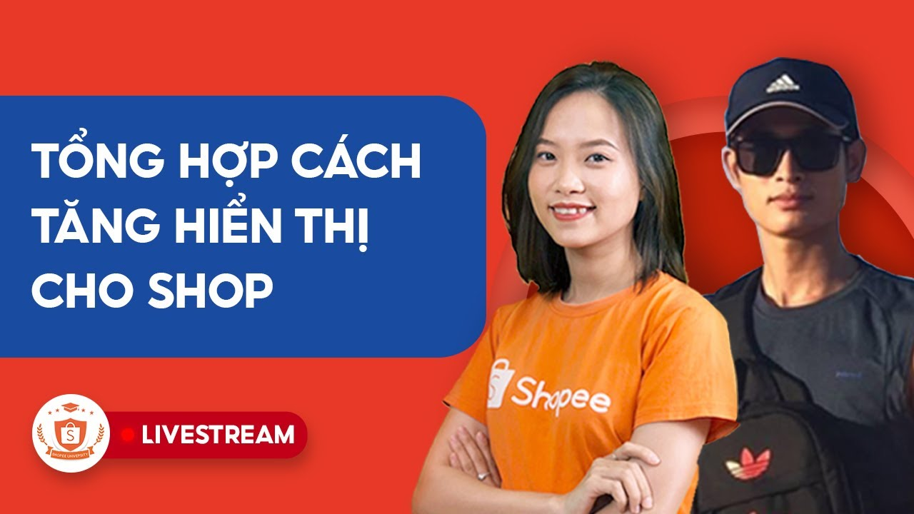 Tổng Hợp Cách Tăng Hiển Thị Cho Shop | Shopee Uni Livestream