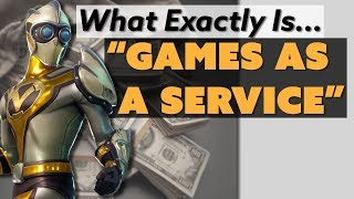 "What Exactly Is ""games As A Service""?"