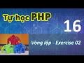 Tự học PHP - 16 Vòng lặp - 07 Exercise 02