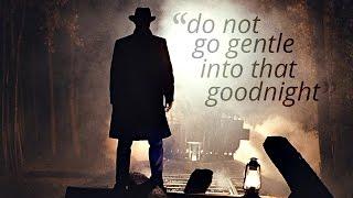 Multifandom    Do Not Go Gentle Into That Goodnight (TYS: round3)