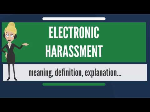 What is ELECTRONIC HARASSMENT? What does ELECTRONIC HARASSMENT mean?