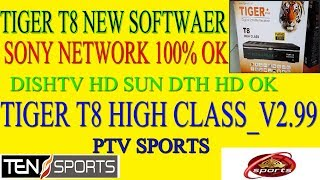 TIGER T8 HIGH CLASS NEW SOFTWAER 2 99 SONY NETWORK 100 % OK