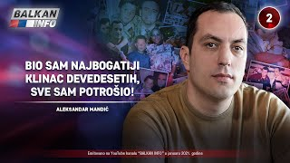 INTERVJU: Aleksandar Mandić - Bio sam najbogatiji klinac devedesetih, sve sam potrošio! (31.1.2021)