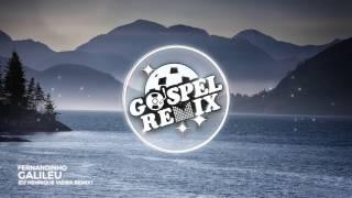 Gambar cover Fernandinho - Galileu (DJ Henrique Vieira Remix) [Electro House Gospel]