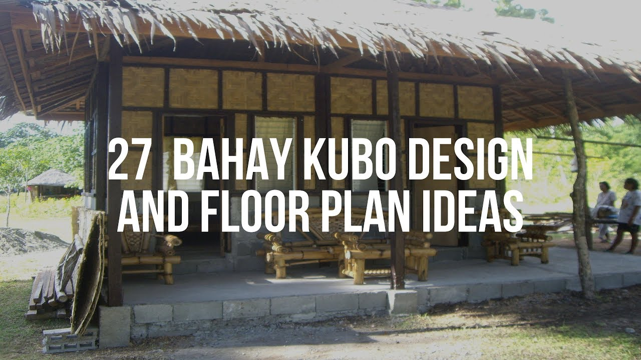 27 Bahay Kubo Design And Floor Plan Ideas You
