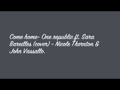 Come home - One Republic ft. Sara Bareilles (cover)