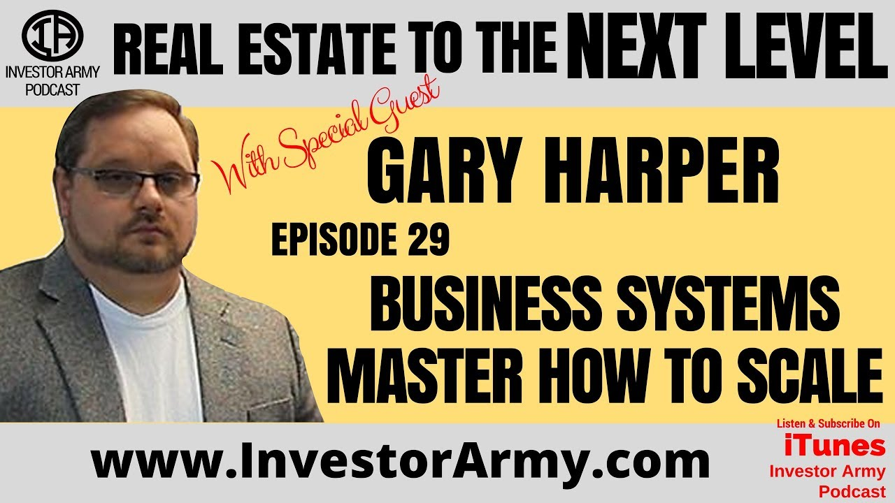 Episode #29 - Business Systems Master How To Scale - Gary Harper