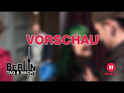 Berlin - Tag & Nacht - EXKLUSIV: Das passiert nächste Woche - RTL II
