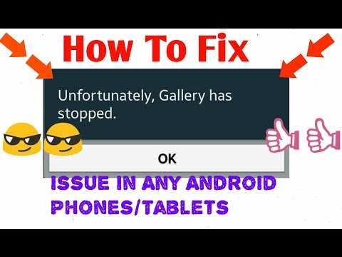 How to fix Unfortunately Gallery has stopped in any android phone/tablet