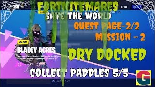 FORTNITEMARES-BLADEY ACRES-DRY DOCKED-MISSION-2-QUEST PAGE-2/2