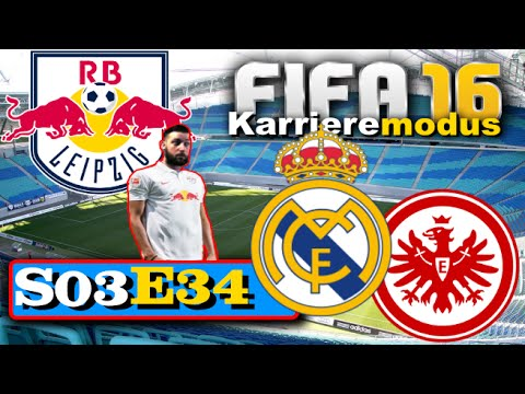 FIFA 16 Karrieremodus ★ RB Leipzig ★ [S03E34] Real Madrid & Frankfurt [Let's Play]