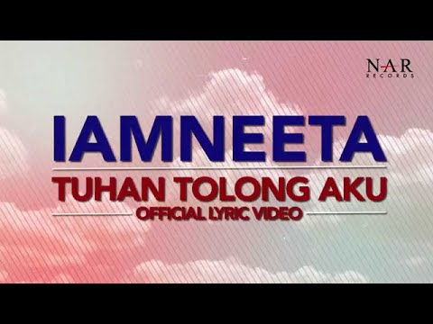 iamNEETA - Tuhan Tolong Aku (Official Lyric Video)