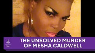 The unsolved murder of transgender woman Mesha Caldwell
