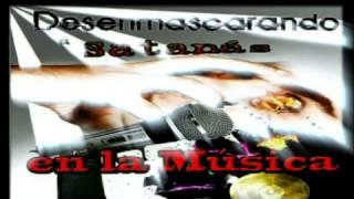 DESENMASCARANDO AL DIABLO EN LA MUSICA CRISTIANA PARTE 1