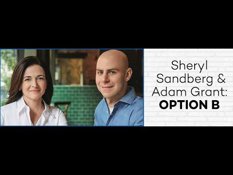 Sheryl Sandberg and Adam Grant: Option B
