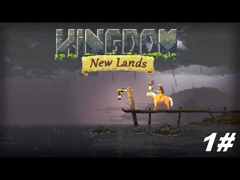 This game is awesome - Kingdom New Lands #1 |