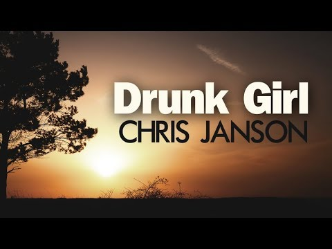 Chris Janson - Drunk Girl (Lyric Video)