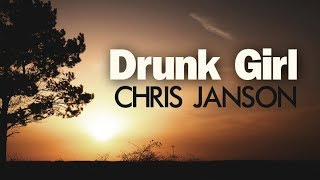 Chris Janson - Drunk Girl (Lyric Video) Video