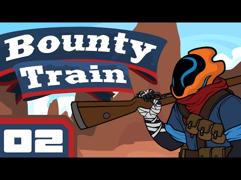 We Don't Go To Buffalo Anymore - Let's Play Bounty Train [Early Access] - Part 2