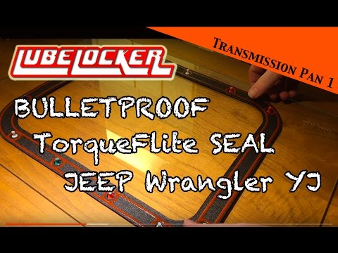 JEEP Wrangler YJ : How to seal a TorqueFlite transmission pan with a LubeLocker gasket - Ep 10