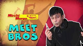 Mirchi Murga | Celebrity Special with Meet Bros  | Prank