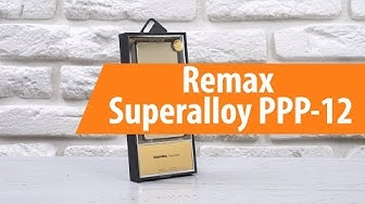 Распаковка Remax Superalloy PPP-12 / Unboxing Remax Superalloy PPP-12
