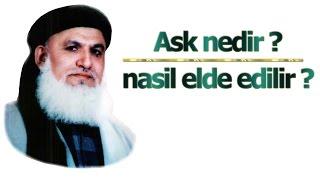 aşk nedir ? ////nasıl elde edilir ?//// Evliya/ Allah dostu/ Mürsid