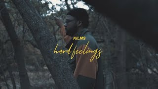 KILMS - HARD FEELINGS