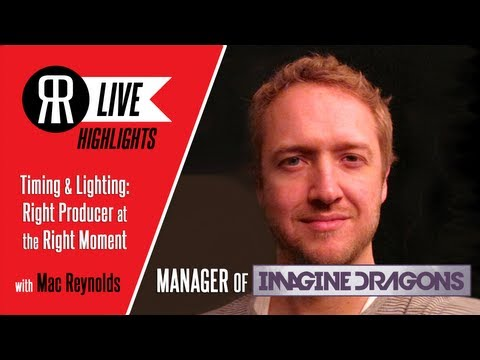 Mac Reynolds, Manager of Imagine Dragons, talks Right Producer at the Right Moment: Alex da Kid